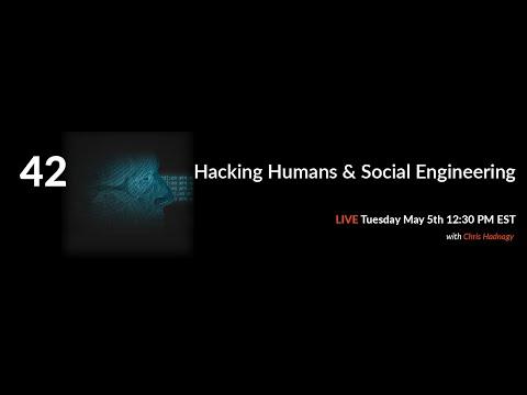 42 : Hacking Humans & Social Engineering