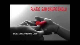 PLATIO SAM SKUPO ŠKOLU (demo pjesma)