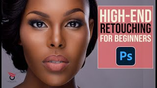 At last, High-end Retouching in Photoshop for Complete BEGINNERS | Free course!