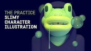 Slimy Character Illustration in Cinema 4d // The Practice 110