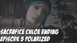 Life is Strange Sacrifice Chloe Ending Episode 5  Good Ending Polarized Series Finale
