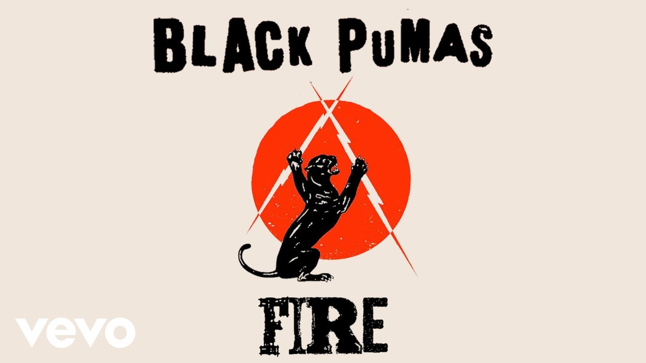 énorme réduction 6b7aa 2fa55 Black Pumas - Fire (Official Audio)