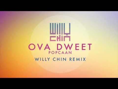 Popcaan - Ova Dweet [WILLY CHIN REMIX]