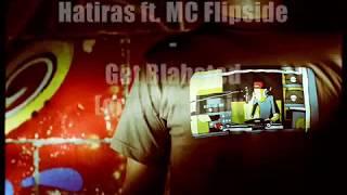 Hatiras ft. MC Flipside - Get Blahsted