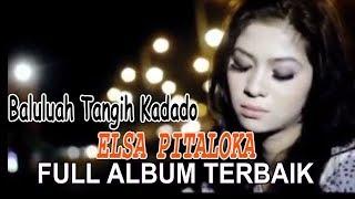 Full Album Terbaik 2018 ~ Elsa Pitaloka  -  Balulua Tangih Ka Dado
