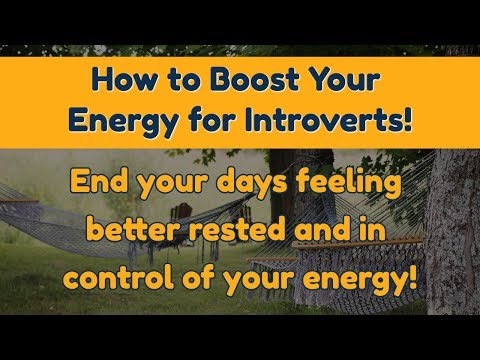 How to Boost Your Energy for Introverts