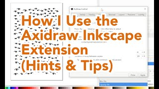 How I Use the Axidraw Inkscape Extension (Hints & Tips)