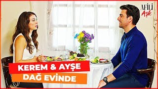 Ayşe ve Kerem Dağ Evinde Mahsur Kaldı - Afili Aşk 17. Bölüm