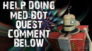 NEED HELP DOING MED-BOT QUEST COMMENTS BELOW FORTNITE SAVE THE WORLD