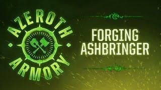 Azeroth Armory: Forging Ashbringer