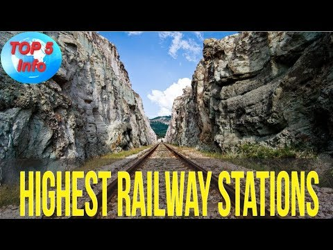 Top 5 Highest Railway Stations in the World 2017