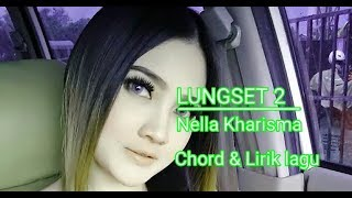 Lungset 2 - Nella Kharisma [Chord & lirik]
