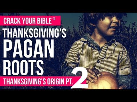 REVEALED! PAGAN origins of Thanksgiving Pt. 2 | Christian Holidays