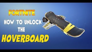How To Unlock The Hoverboard Guide - Fortnite - How To Get, unlock and use The Hoverboard!!!