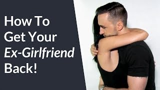 How To Get Your Ex Girlfriend Back | Easy Steps To Win Back Your Ex Girlfriend