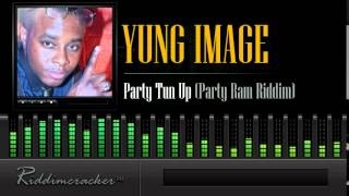 Yung Image - Party Tun Up (Party Ram Riddim) [Soca 2014]