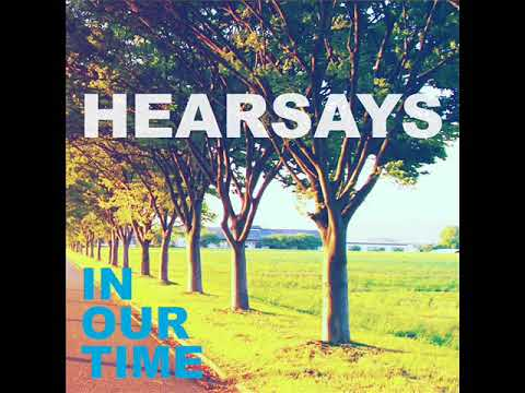 Hearsays - Before Too Long