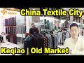 Old Market | Keqiao Textile Market | China Fabric Wholesale Market