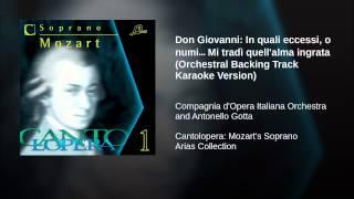 Don Giovanni: In quali eccessi, o numi… Mi tradì quell