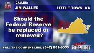 CALLER: Federal Reserve should be eliminated!