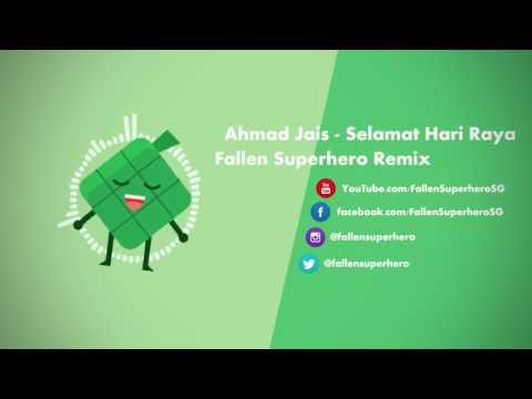 Ahmad Jais - Selamat Hari Raya (FALLEN SUPERHERO REMIX)