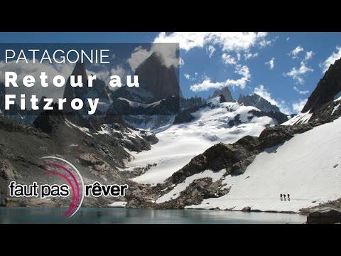 Patagonie, de glace et de feu - Retour au Fitzroy (reportage complet)- #fautpasrever