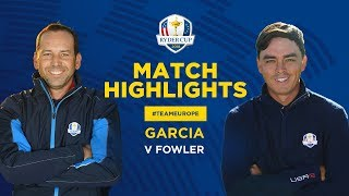Garcia vs Fowler | Ryder Cup Sunday Singles Highlights