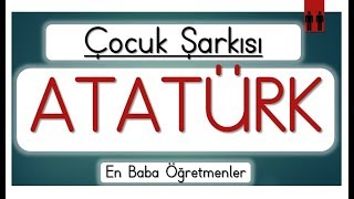 10 Kasım | Atatürk Şarkısı
