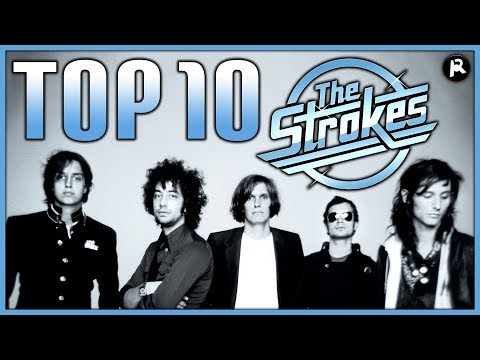 TOP 10 THE STROKES SONGS