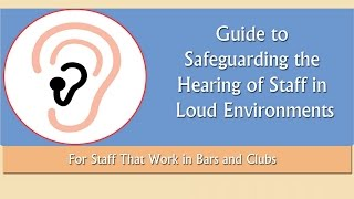 Guide to Safeguarding the Hearing of Staff in Loud Environments