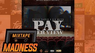 Big Watch X Potter Payper - Watch Me [Pay Per View] | @MixtapeMadness