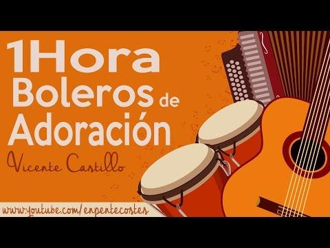1 Hora BOLEROS CRISTIANOS DE ADORACION  (Vicente Castillo) - Descarga Gratis