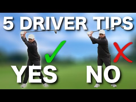 TOP 5 DRIVER GOLF TIPS – IMPORTANT DO'S & DON'TS!