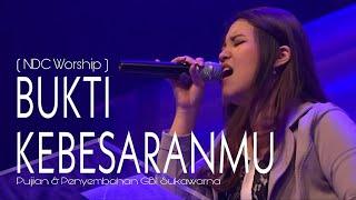 Gambar cover Bukti KebesaranMU ( NDC Worship ) GBI Sukawarna Bandung | Debora Kristiana.