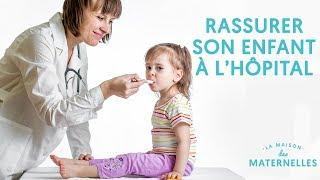 Comment rassurer un enfant à l'hôpital ? La Maison des Maternelles