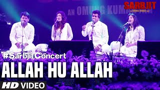 #SarbjitConcert: Allah Hu Allah Video Song | SARBJIT | T-Series