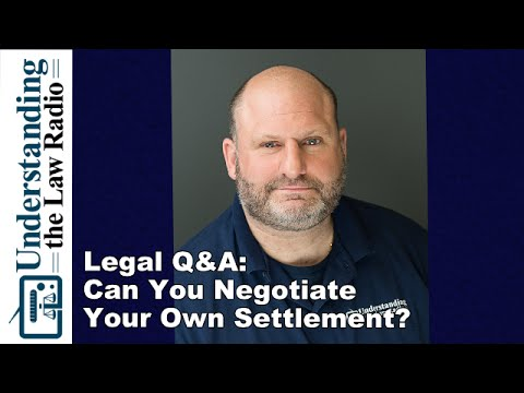 Legal Q&A Negotiate A Settlement Without An Attorney?   UTLRadio.com