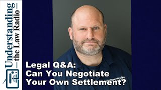 Legal Q&A Negotiate A Settlement without an Attorney? | UTLRadio.com