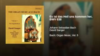 Es ist das Heil uns kommen her, BWV 638