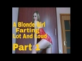 A Blonde Girl Farting Lot And Loud - Part 1/2