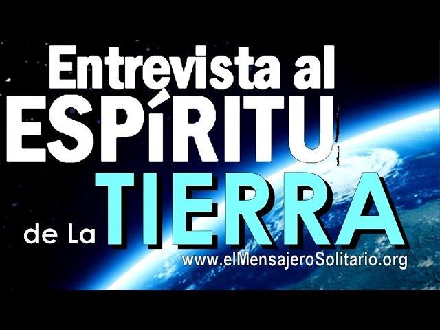 Entrevista al espíritu de La Tierra | El Mensajero Solitario.org