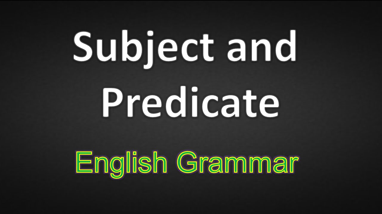 hight resolution of Subject and Predicate - Learn English Grammar Online - YouTube