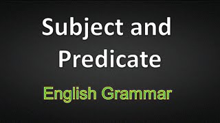 Subject And Predicate - Learn English Grammar Online