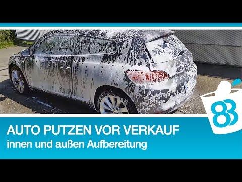 Auto vor Verkauf richtig putzen - innen und außen Aufbereitung | So ...