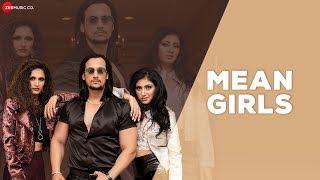 Mean Girls - Official Music Video | Javed Pathan, Gunjan Kuthiala, Soumya D, Saajz | NRILIFE