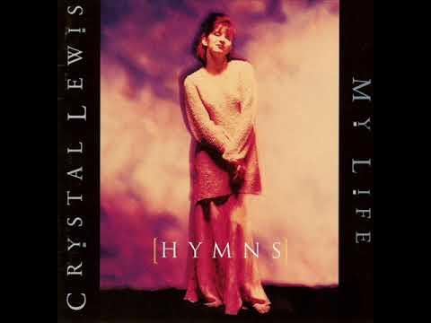 Crystal Lewis - Hymns My Life - Full Album