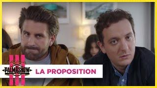 La proposition - Palmashow