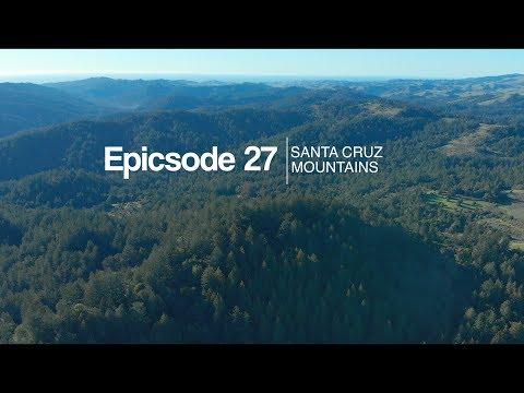 epicsode 27- Santa Cruz mtns