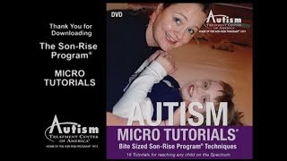 The Son-Rise Program®: Autism Micro Tutorials
