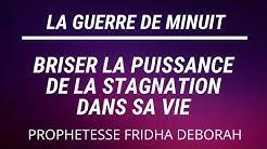 GUERRE DE MINUIT I BRISER LA PUISSANCE DE LA STAGNATION BY PROPHETESSE FRIDHA DEBORAH